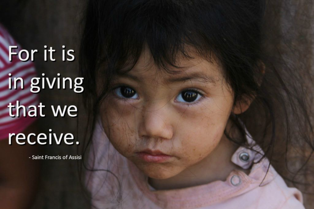 For it is in giving that we receive. St. Francis quote for Giving Tuesday