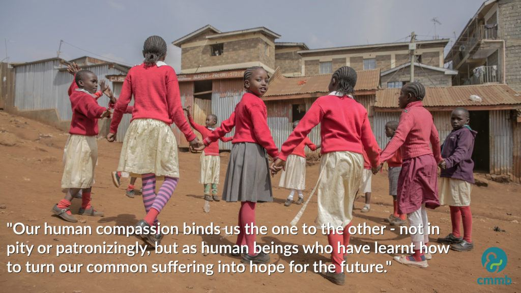 """Our human compassion binds us the one to the other..."""
