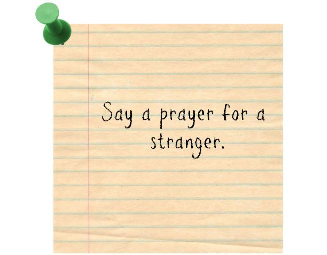Say a prayer for a stranger