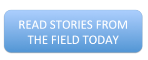 """Button that reads """"Read stories from the field today"""""""