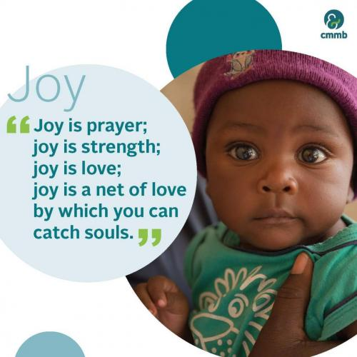 Joy is prayer, joy is strength, joy is love..