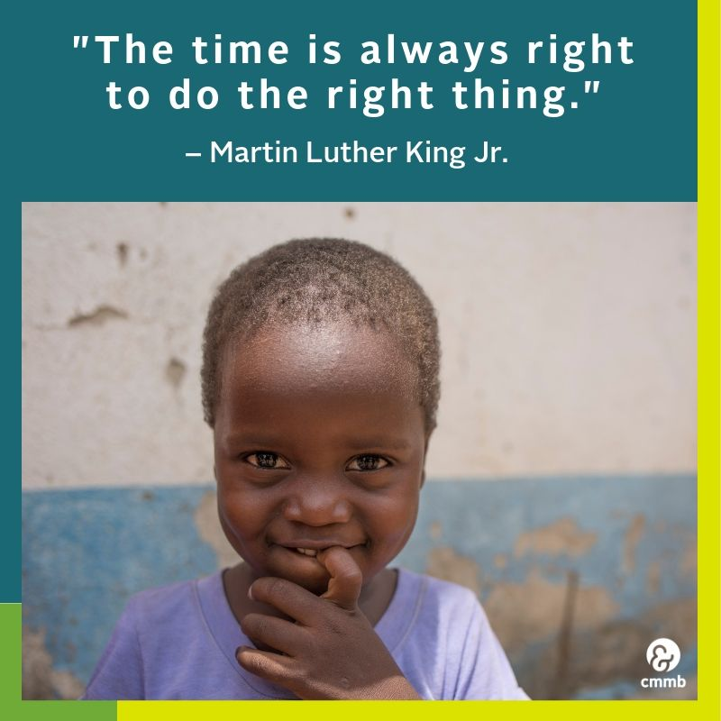 """Quote: """"The time is always right to do what is right."""" Martin Luther King Jr."""