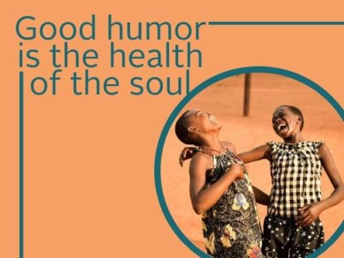 Good humor is the health of the soul.
