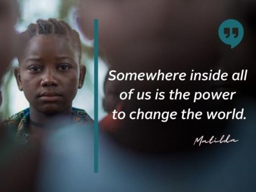 Somewhere inside all of us is the power to change the world.