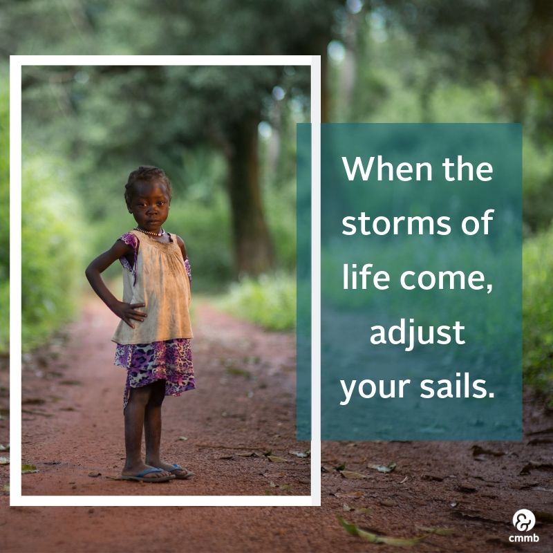 Little girl from South Sudan in the field. Quote: When the storms of life come, adjust your sails.