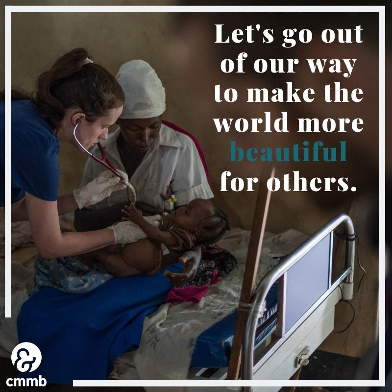 """Nurse taking care of baby in South Sudan. Quote: """"Let's go out of our way to make the world more beautiful for others."""""""