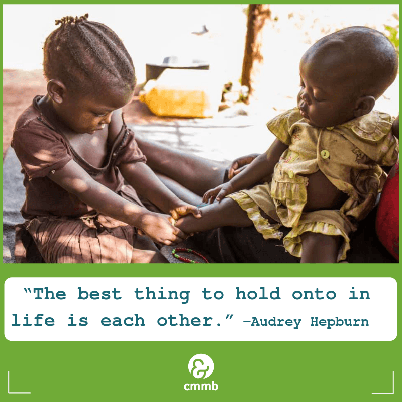 """Children from South Sudan. Quote: """"The best thing to hold onto in life is each other."""" Audrey Hepburn"""