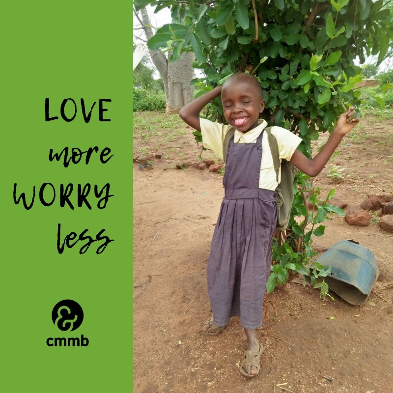 Love more, worry less.